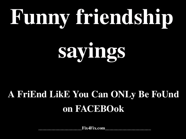Funny Friendship Quotes: Best Friend Quotes Funny Memes. QuotesGram