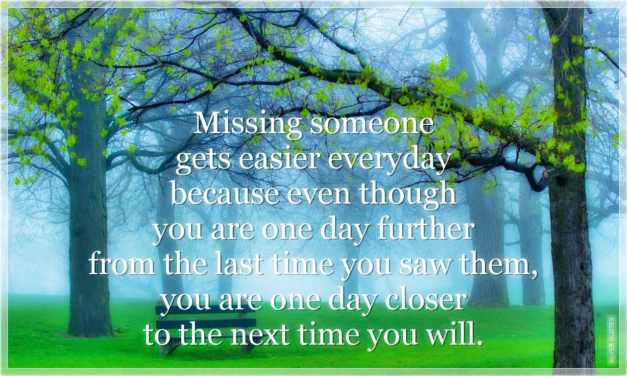 Missing Someone Gets Easier Every Day Pictures Photos: Quotes About Someone Passing Away. QuotesGram