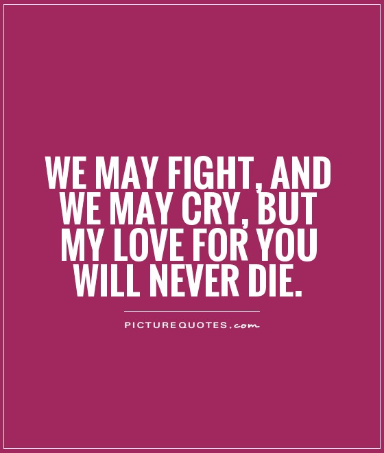 Relationship Fighting Quotes: Fight For Love Quotes. QuotesGram