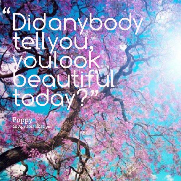 Gorgeous Looking Quatos: Looking Beautiful Quotes. QuotesGram