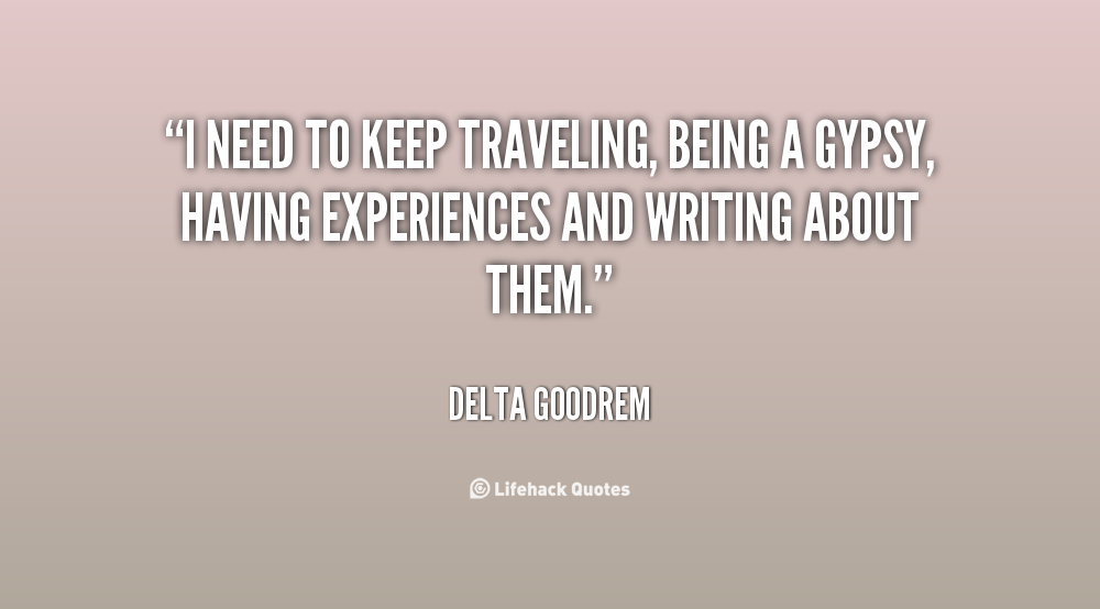Gypsy Quotes About Life: Quotes About Being A Gypsy. QuotesGram