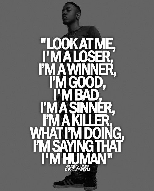 Image result for kendrick lamar quote