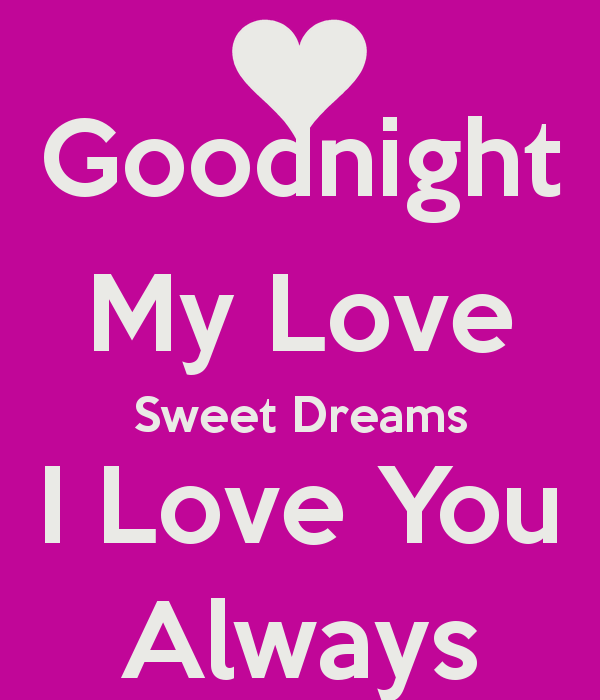 Always Say Goodnight Quotes: Goodnight My Love Quotes. QuotesGram