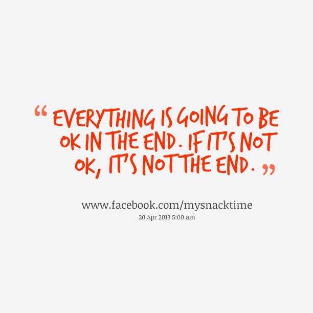 Everything Is Going To Be Ok Quotes: Its Going To Be Ok Quotes. QuotesGram