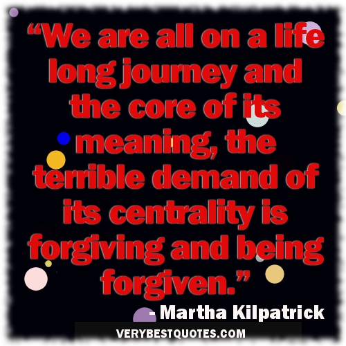 Its Been A Long Time Quotes: Quotes About Being Forgiving. QuotesGram