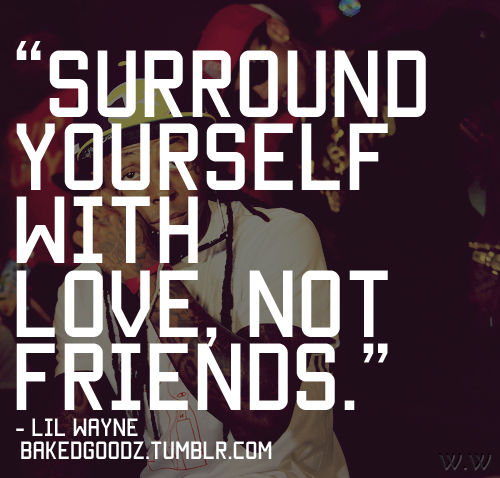 Tremendous Lil Wayne Quotes About Love Quotesgram Funny Birthday Cards Online Inifodamsfinfo