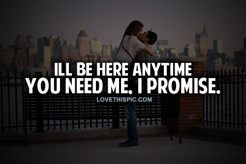 When You Need Me Quotes: Ill Be Here For You Quotes. QuotesGram