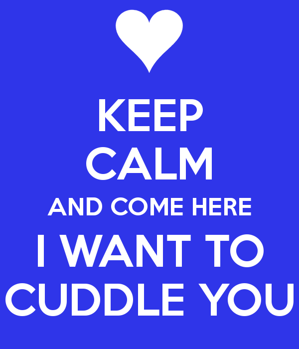 I Want To Cuddle With You Quotes: Snuggles Wanted Quotes. QuotesGram