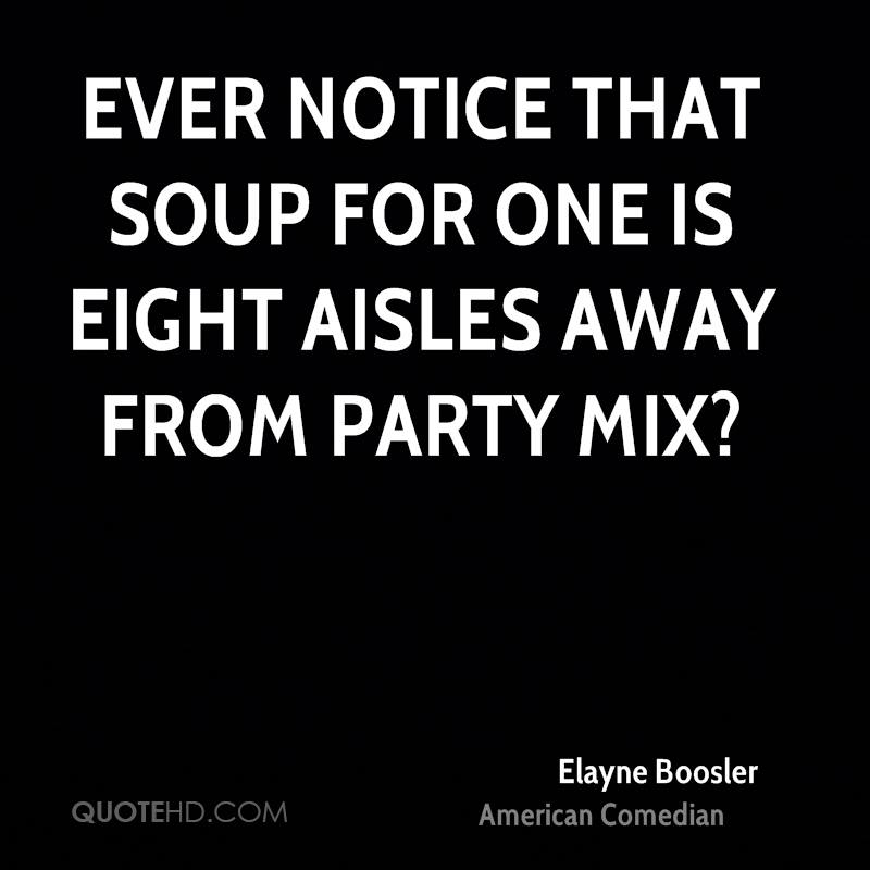Quotes About People Who Notice: Soup Funny Quotes. QuotesGram