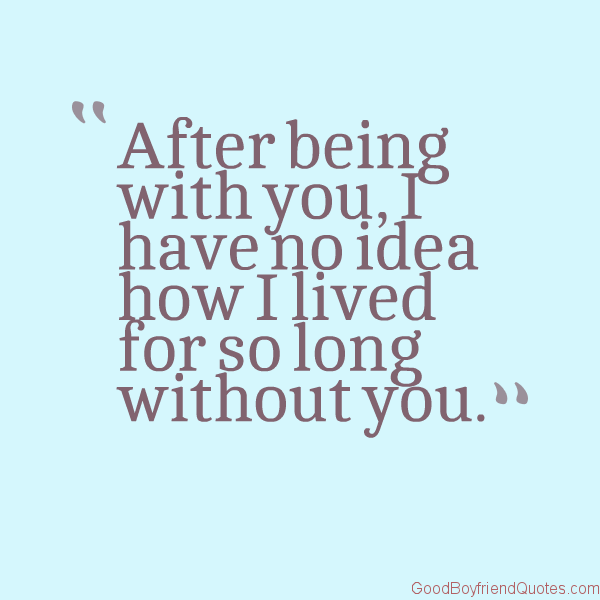 Your The Best Girlfriend Quotes: Best Boyfriend Ever Quotes. QuotesGram