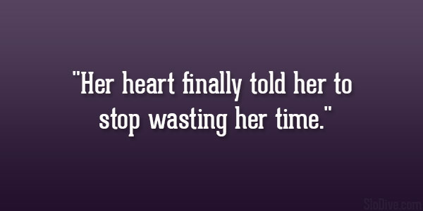 Wasting Time On Someone Quotes. QuotesGram