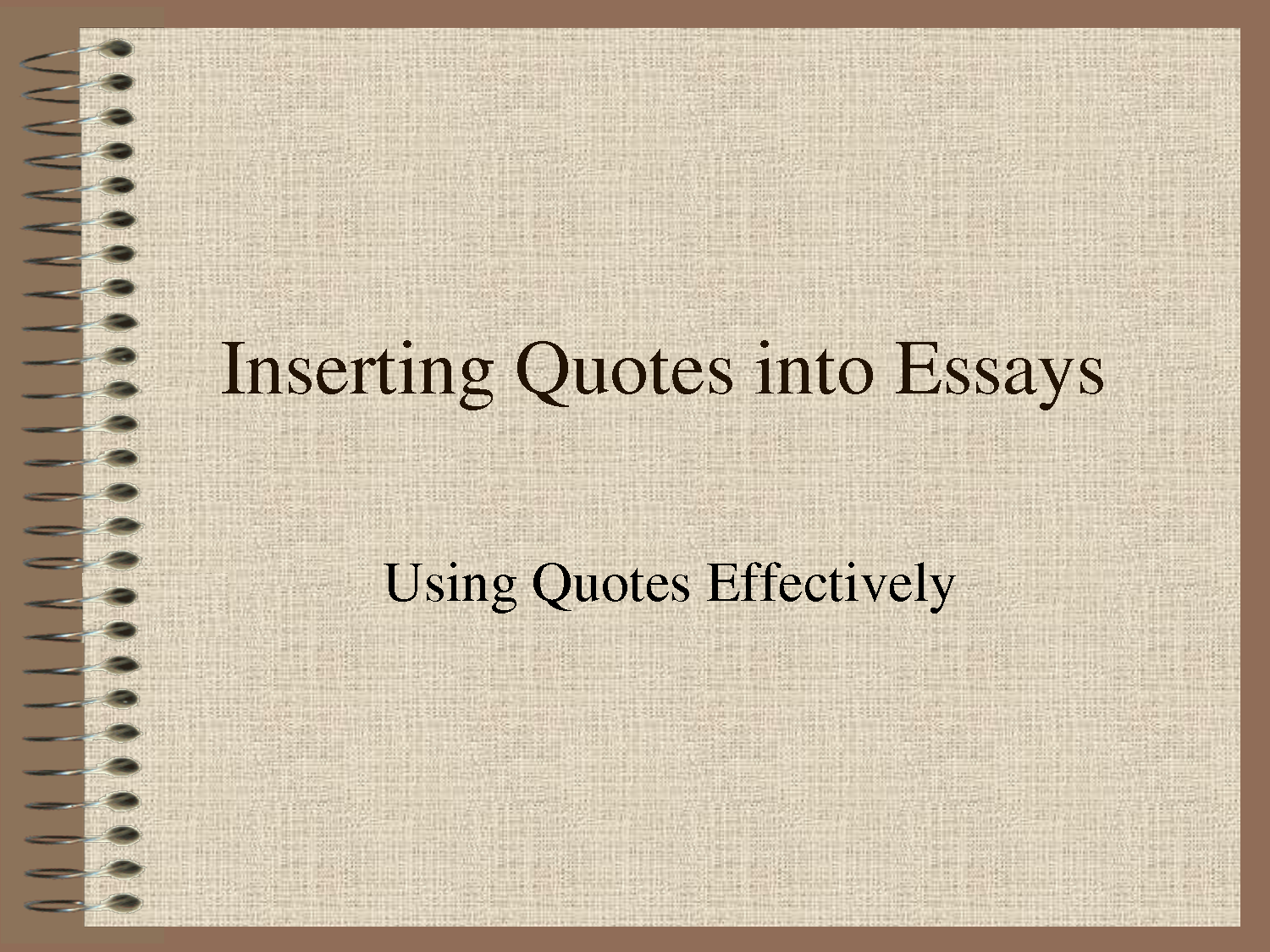 inserting quotes in essays Inserting long quotes in an essay books for essay css text words to start a sentence in an essay coursework en francais wiki compare and contrast essay college vs.