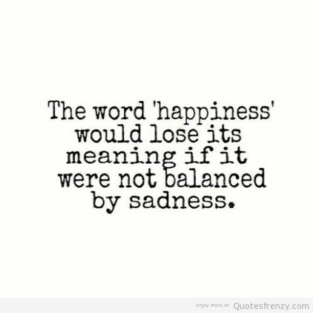 Quotes About Sadness And Happiness: Sad But Happy Quotes. QuotesGram