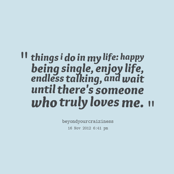 Happy To Be Single Quotes For Guys: Being Single Funny Quotes. QuotesGram