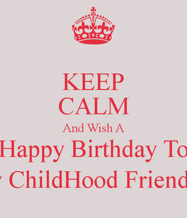 Birthday To A Friend Quotes: Happy Birthday To Childhood Friend Quotes. QuotesGram