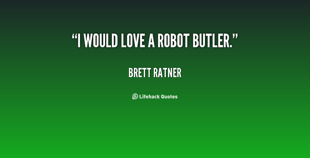 I Hate Technology Quotes: Robots Quotes. QuotesGram