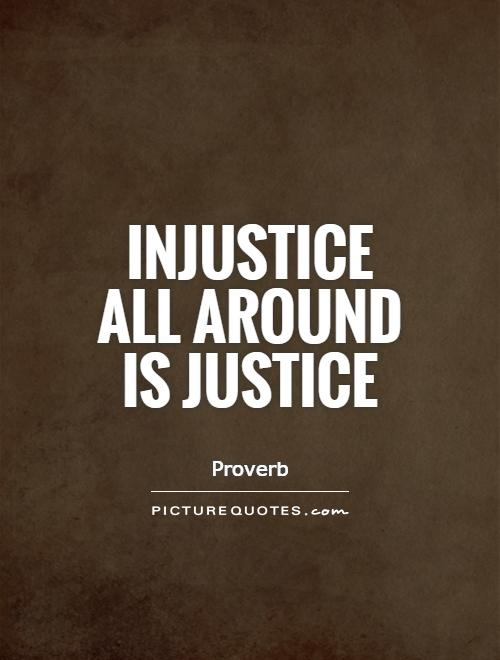Quotes About Justice: Quotes About Social Injustice. QuotesGram