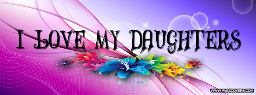 Daughter Quotes For Facebook: Love My Daughter Quotes For Facebook Picture. QuotesGram