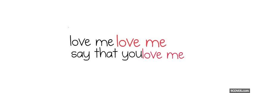 You Say You Love Me Quotes. QuotesGram