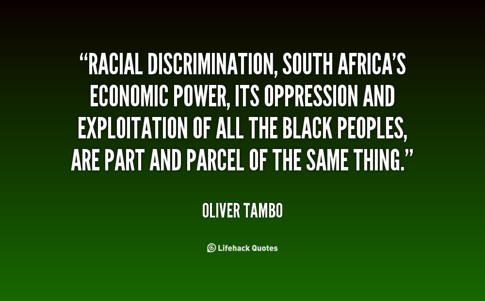 south african economic racism Sa's high levels of poverty, racism and inequality can almost entirely be   apartheid reduced black africans to the periphery of the economy.
