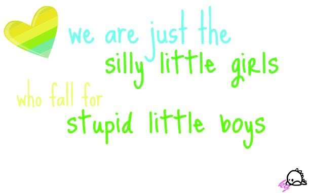 Stupid Boy Quotes For Girls. QuotesGram