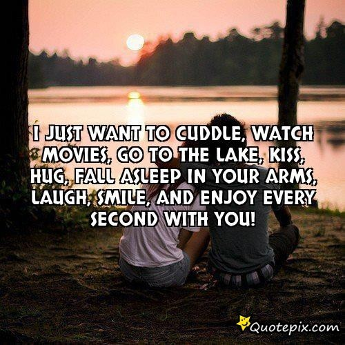 I Want To Cuddle With You Quotes: I Just Want To Kiss You Quotes. QuotesGram