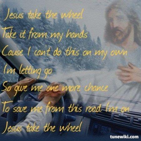 Jesus Take The Wheel Quotes Quotesgram
