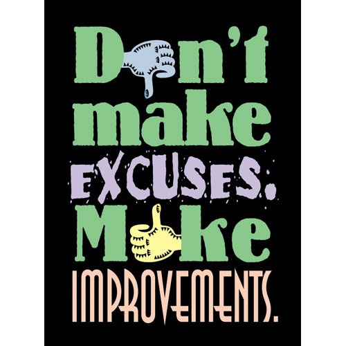 Love Finds You Quote: Make No Excuses Quotes. QuotesGram