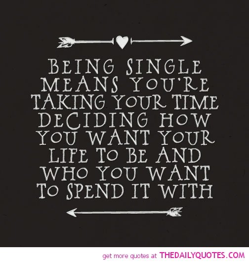 Inspirational Quotes About Being Single. QuotesGram