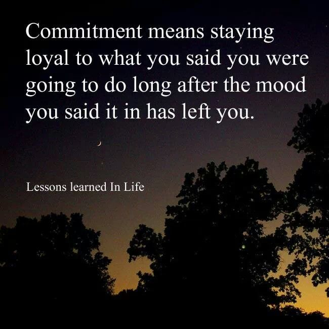 Commitment Quotes For Work Quotesgram: Interest And Commitment Quotes. QuotesGram
