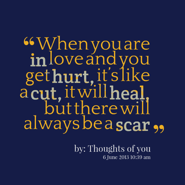 I Always Hurt The One I Love: Always Getting Hurt Quotes. QuotesGram