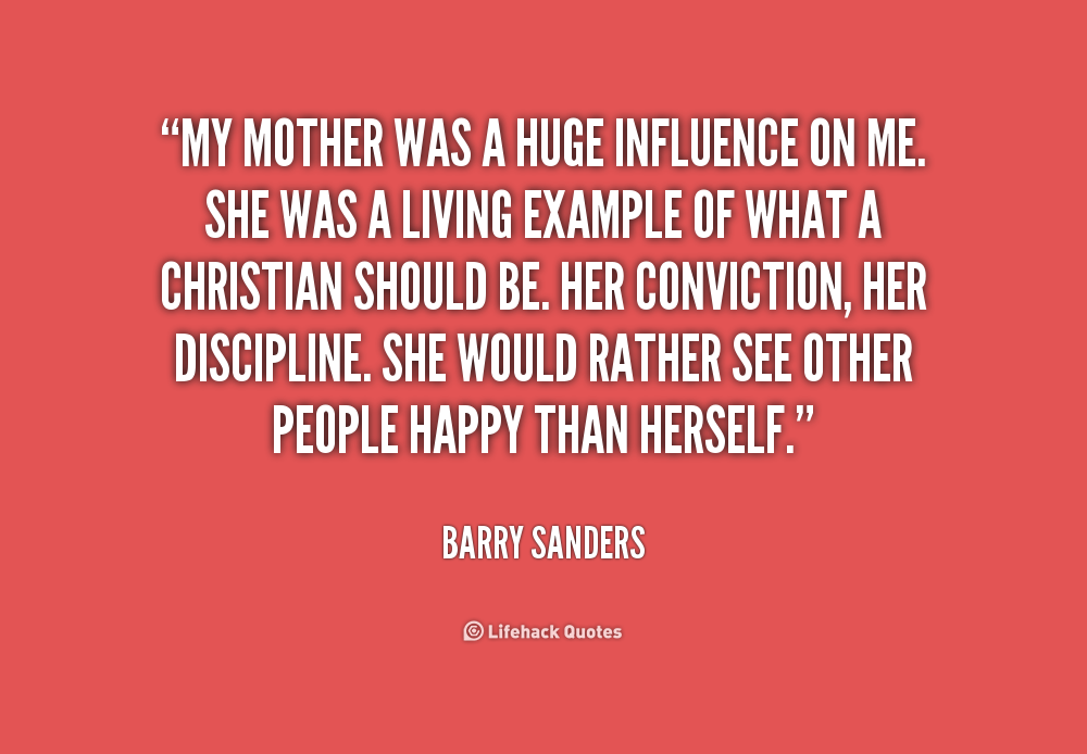 the influence of my mother Your husband has to be on board with you on this, or you will be fighting a losing battle the rest of your life unless you can learn to have a sense of humor about the whole thing and not let it bother you one of the ways you can deal with someo.