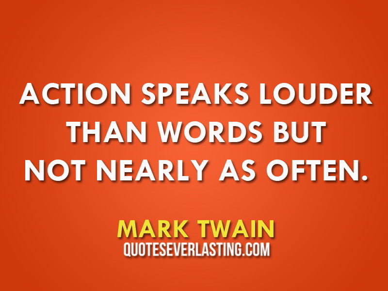 Actions And Words Quotes: Actions Speak Louder Quotes. QuotesGram