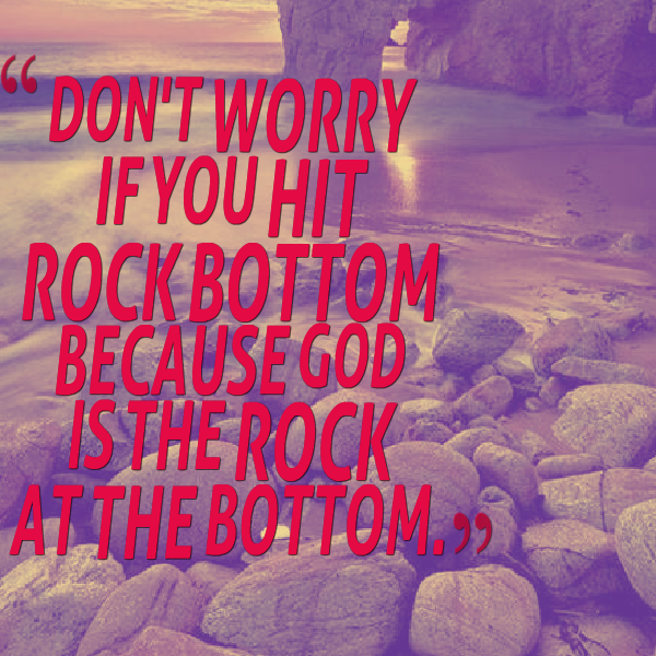 when you hit rock bottom quotes quotesgram