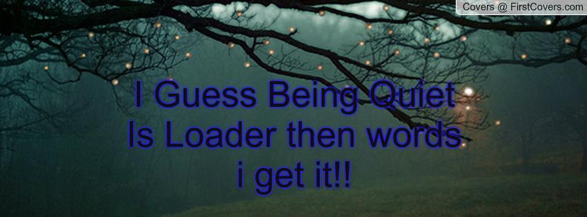 Being Quiet Quotes. QuotesGram