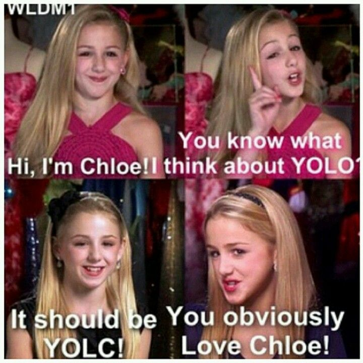 Chloe Dance Moms Funny Quotes Quotesgram