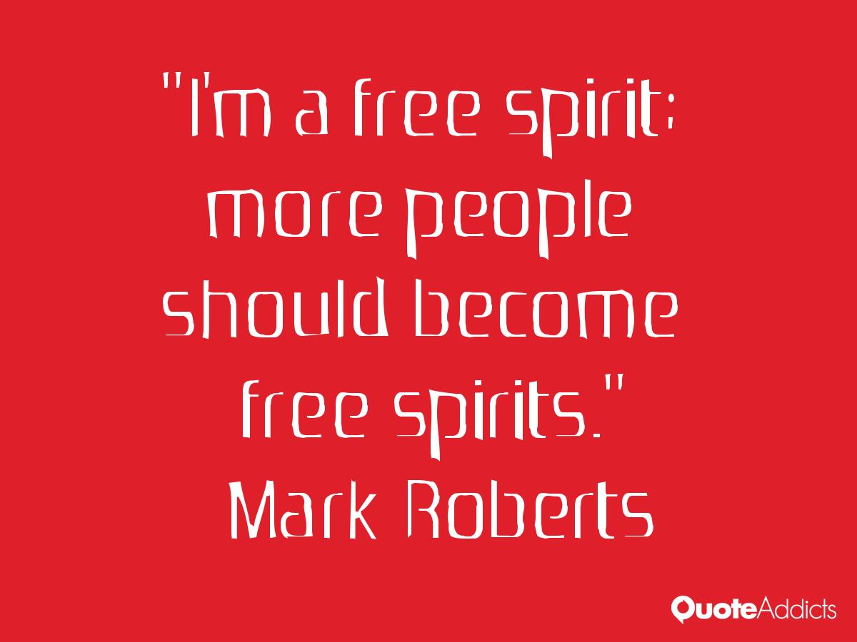 Im A Free Spirit Quotes. QuotesGram