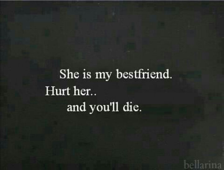 Dont Mess With My Best Friend Quotes. QuotesGram