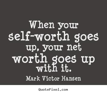 Self-Worth Quotes. QuotesGram |Motivational Quotes Self Worth