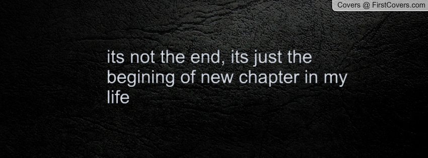 Starting A New Chapter In My Life Quotes. QuotesGram