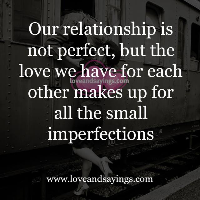 Quotes About Love Relationships: I Love Our Relationship Quotes. QuotesGram