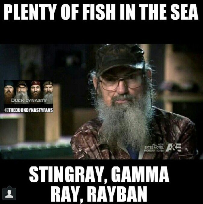 Si from duck dynasty quotes quotesgram for Plenty of fish in the sea meme