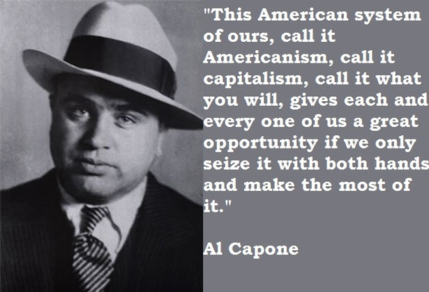 Quotes About The Streets From Gangsters: Al Capone Quotes. QuotesGram