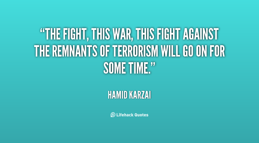 Quotes About Fighting The Good Fight: Quotes About Fighting Terrorism. QuotesGram