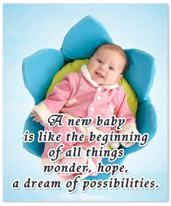 New Baby Quotes: Newborn Baby Wishes Quotes. QuotesGram