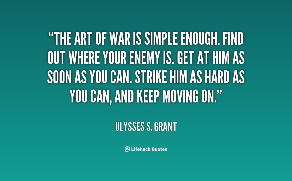 Arriving Soon Quotes Image Quotes At Hippoquotes Com: Ulysses S. Grant Quotes. QuotesGram