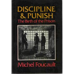 discipline and punish by michel foucault From michel foucault, discipline and punish: the birth of the prison trans alan  sheridan new york: vintage, 1977, pp 3-8.