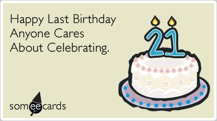 21st Birthday Quotes Funny Ecard. QuotesGram