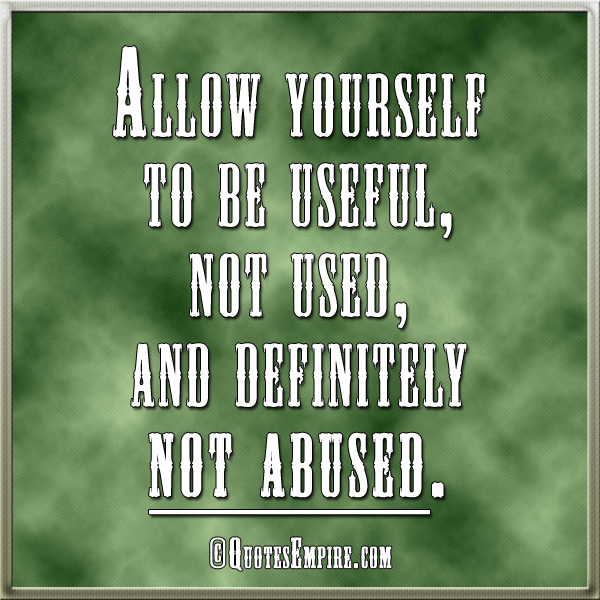 Abuse Quotes: Used And Abused Quotes. QuotesGram