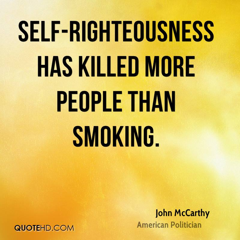 Funny Self Righteous Quotes Quotesgram